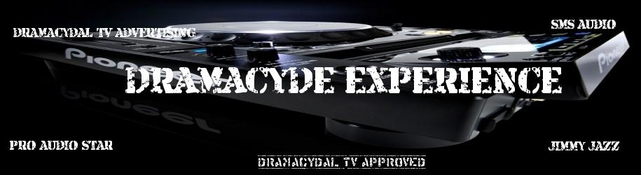 DRAMACYDE EXPERIENCE