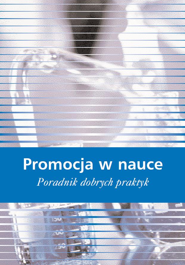 """Okładka publikacji pt. """"Promocja w nauce. Poradnik dobrych praktyk"""""""
