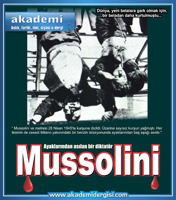 Diktatör Mussolini'nin ibretlik sonu
