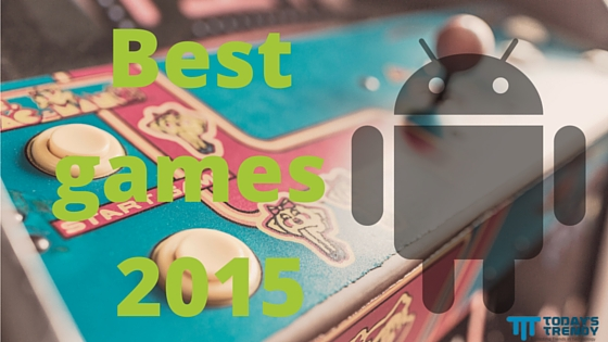Best Android games of 2015