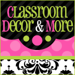 Classroom Decor & More