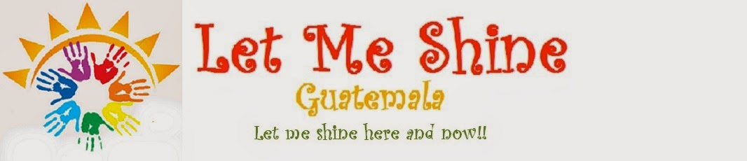 Let Me Shine Guatemala
