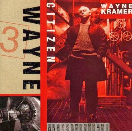 Wayne Kramer - Citizen Wayne album cover, 1997