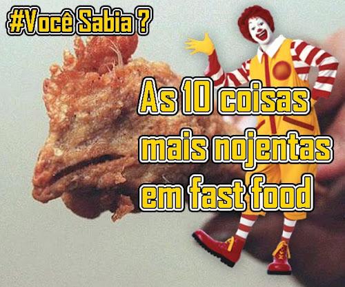As 10 coisas mais nojentas de fast food #Você Sabia