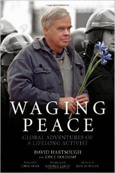 http://www.amazon.com/David-Hartsough-Waging-Peace-Adventures/dp/B00RWSXTZG/ref=sr_1_2?s=books&ie=UTF8&qid=1425231840&sr=1-2&keywords=WAGING+PEACE+by+DAVID+HARTSOUGH