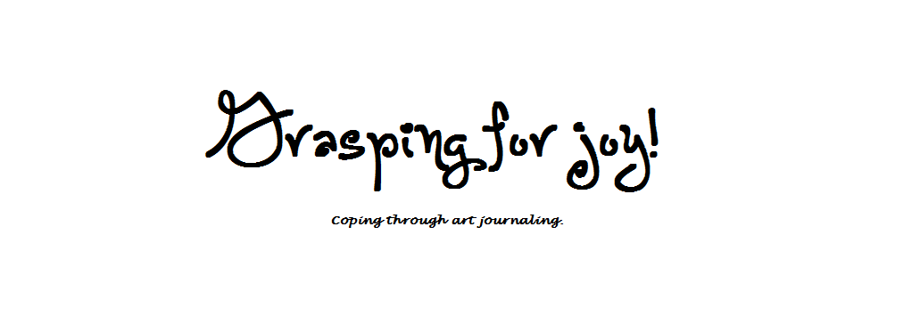 Grasping for Joy - Art Journaling