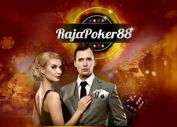 RAJAPOKER88.com Agen Texas Poker Dan Domino Online Indonesia Terpercaya