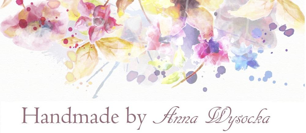 Handmade by <br> Anna Wysocka