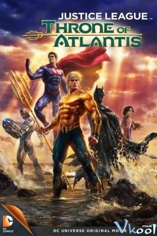 Cuộc Chiến Đại Tây Dương - Justice League: Throne Of Atlantis