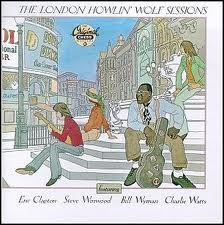 """The London Howlin'  Wolf Sessions"",(Eric Clapton, Stevie Winwood, Charlie Watts, Bill Wyman )"