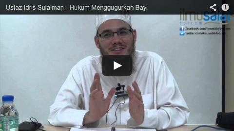 Ustaz Idris Sulaiman – Hukum Menggugurkan Bayi