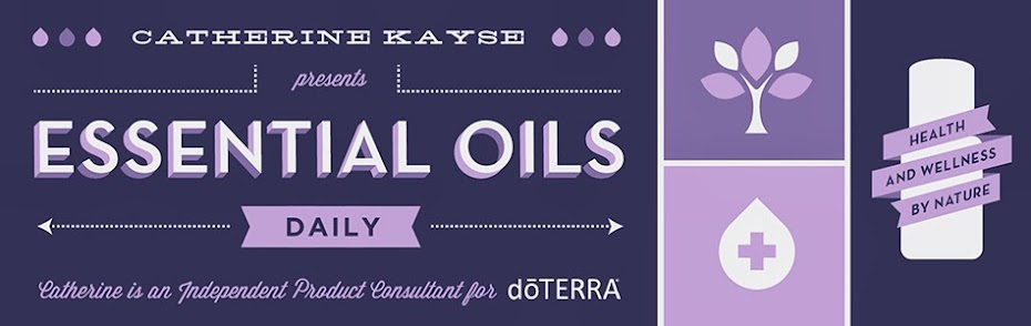 Essential Oils Daily: dōTERRA IPC Catherine Kayse