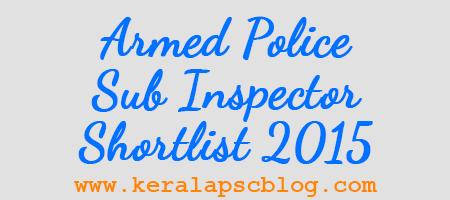 Kerala PSC Armed Police Sub Inspector Shortlist 2015