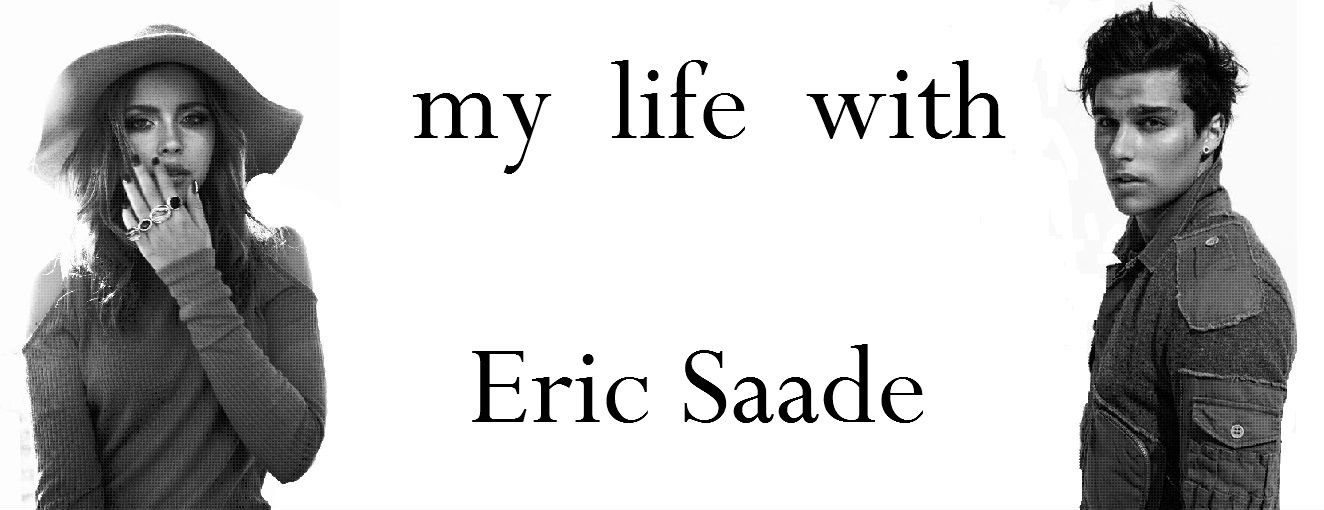 my life with Eric Saade