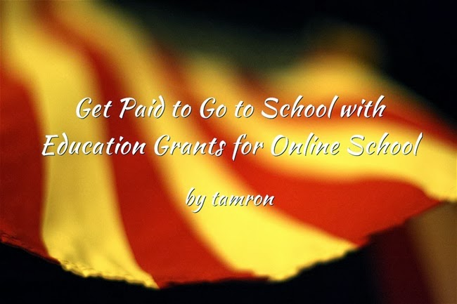 Get Paid to Go to School with Education Grants for Online School