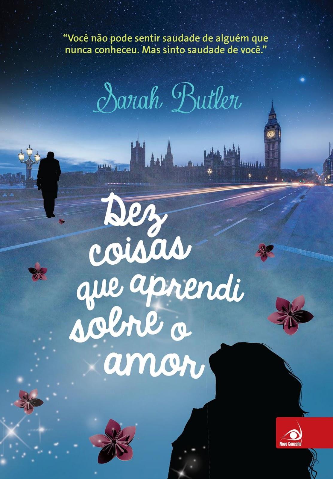 Capa, Dez Coisas que Aprendi Sobre o Amor, Sarah Butler, Novo Conceito