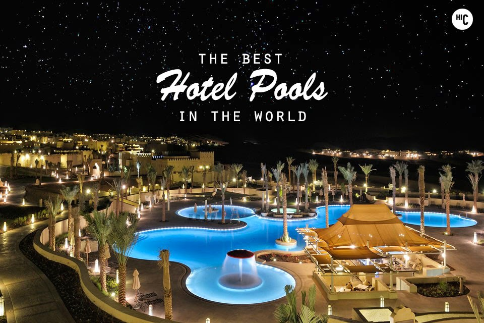 Hi the 20 best hotel pools in the world for Best hotels in the world