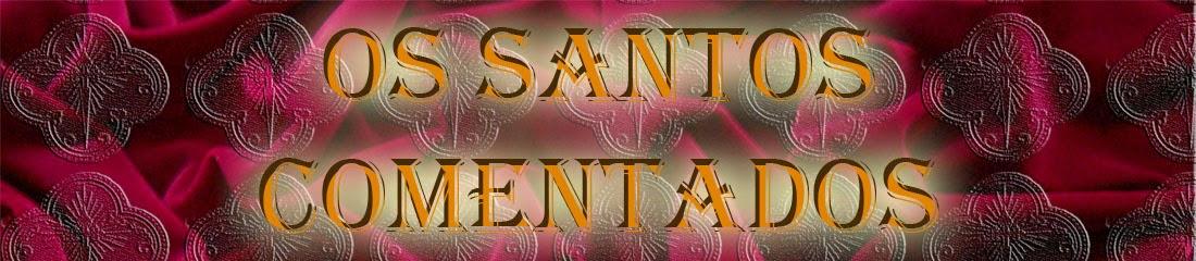 Os santos comentados
