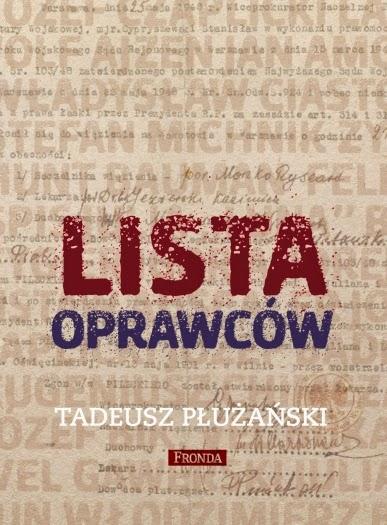 """""""Lista oprawców"""" – Tadeusz Płużański"""