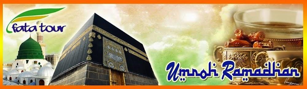 Umroh Ramadhan - Fatatour 081384211114