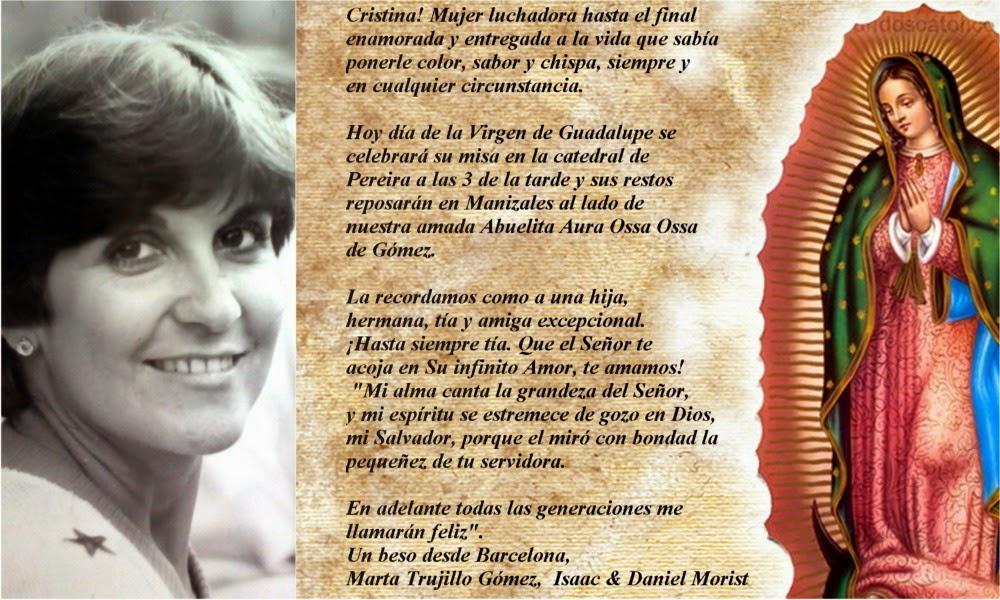 María Cristina Gómez Ossa. Mujer luchadora hasta el final enamorada y entregada a la vida.