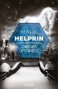 """Mark Helprin – """"Zimowa opowieść"""""""