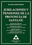 """Nuevo libro """"Jubilaciones y Pensiones de la Provincia de Santa Fe"""" - Por Juan Gabriel Soriano"""