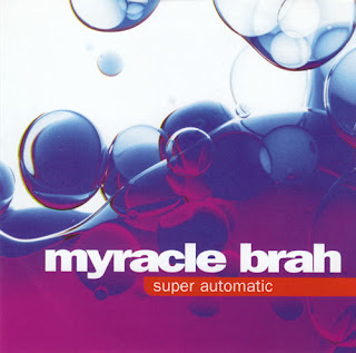 Myracle Brah - Super Automatic - 2002