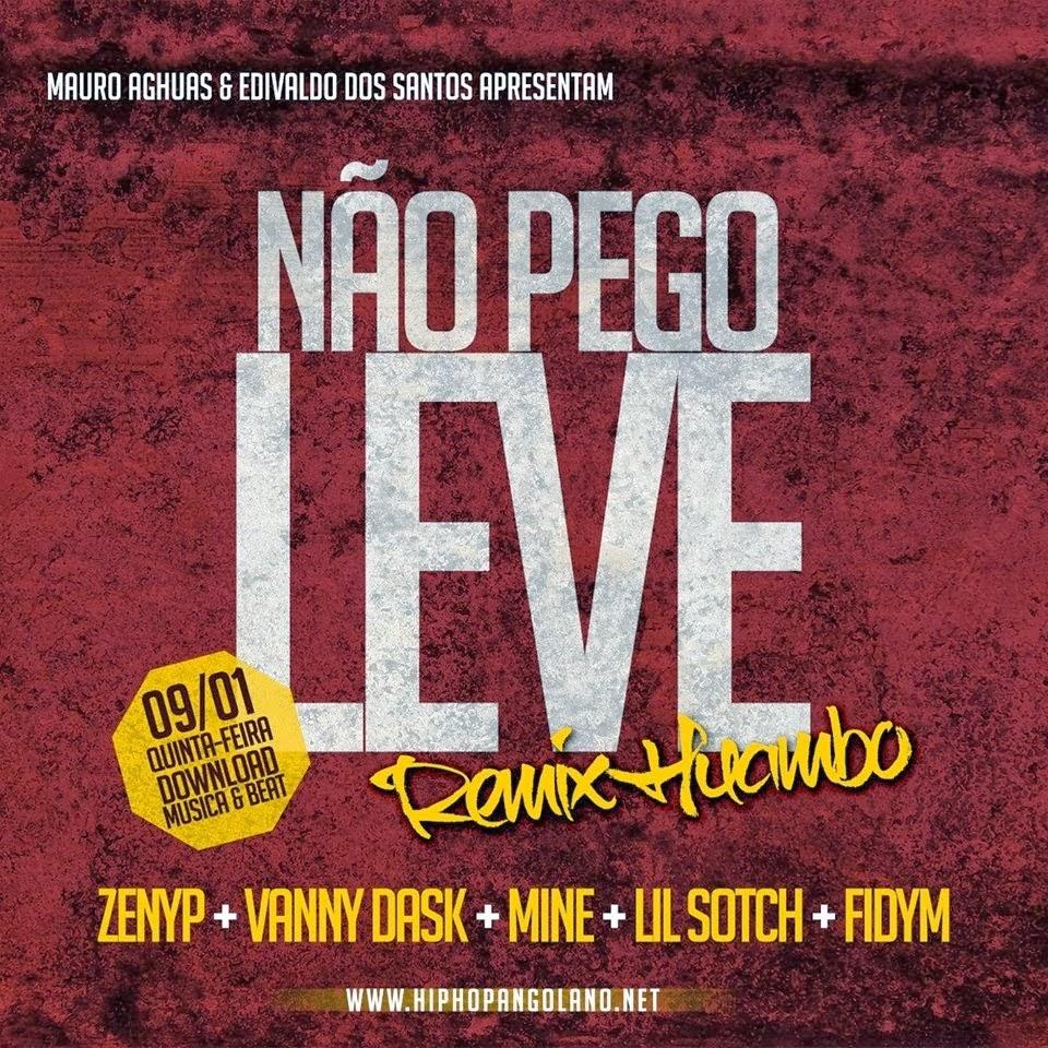 """Mauro Aghuas & Edivaldo dos Santos apresentam: Não Pego Leve Remix """"Huambo""""+ Beat Dia 09.Jan.14"""