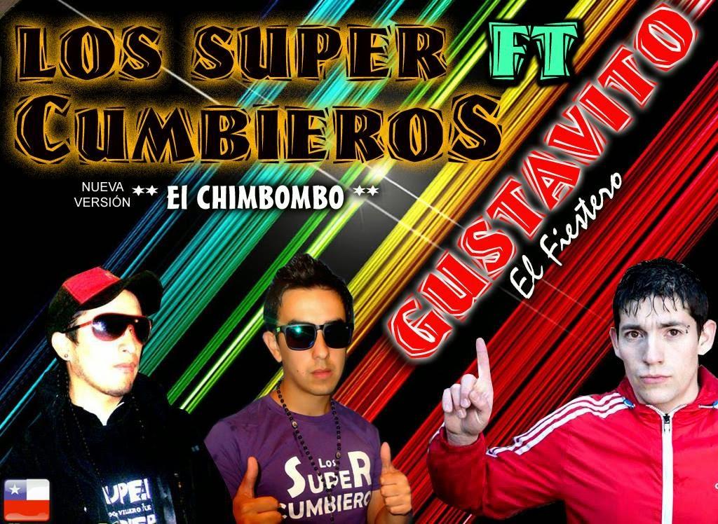 Gustavito El Fiestero Ft Los Super Cumbieros - El Chimbombo - (Noviembre 2014)