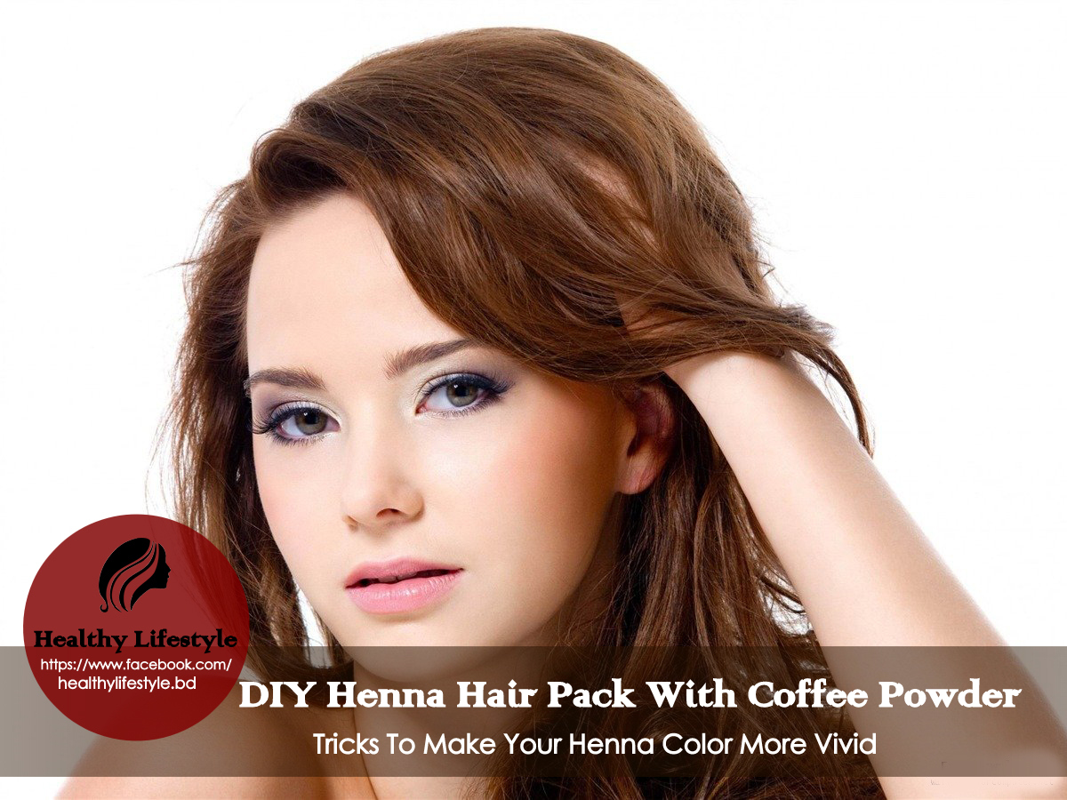 Diy Henna Hair Pack With Coffee Powder Healthy Lifestyle