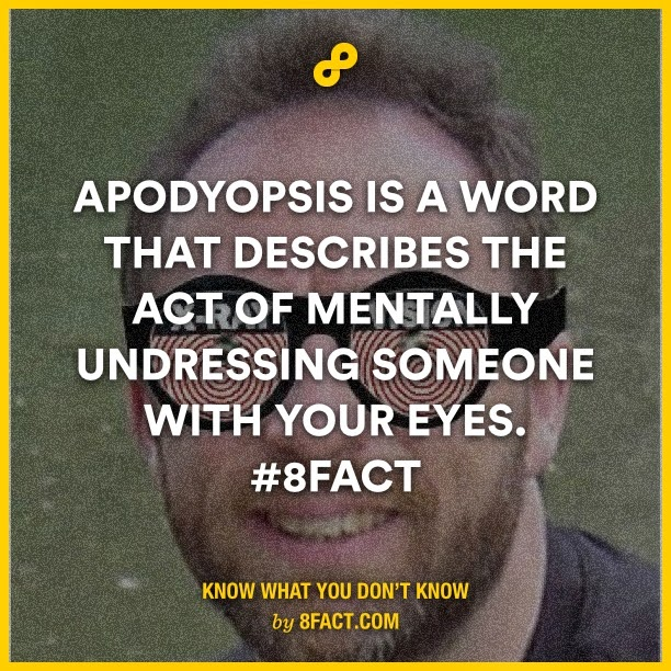 Apoptosis is a word that decribes the act of mentally undressing someone with your eyes