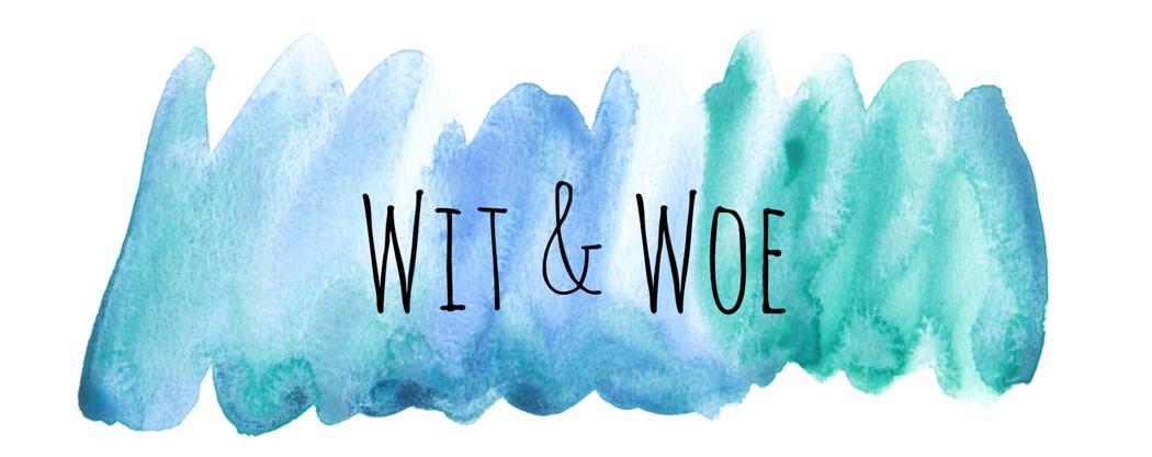 Wit & Woe