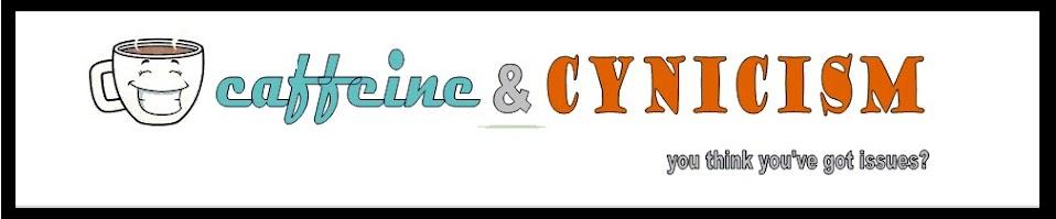Caffeine & Cynicism