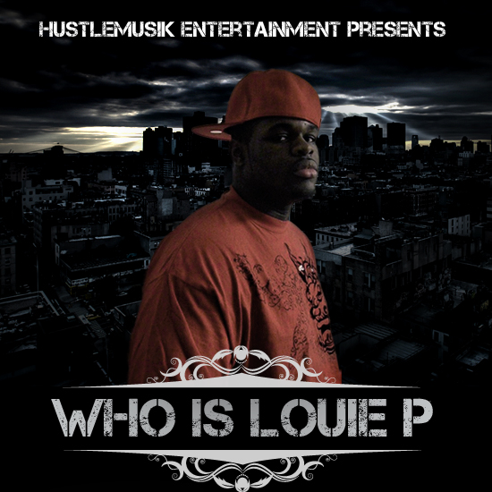 Louie P - Who Is Louie P