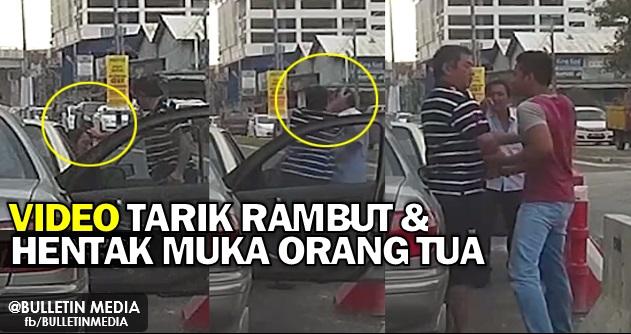 Samseng Jalanan, Tarik Rambut & Hentak Muka Orang Tua
