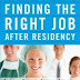 The Ultimate Guide to Finding the Right Job After Residency by Koushik Shaw