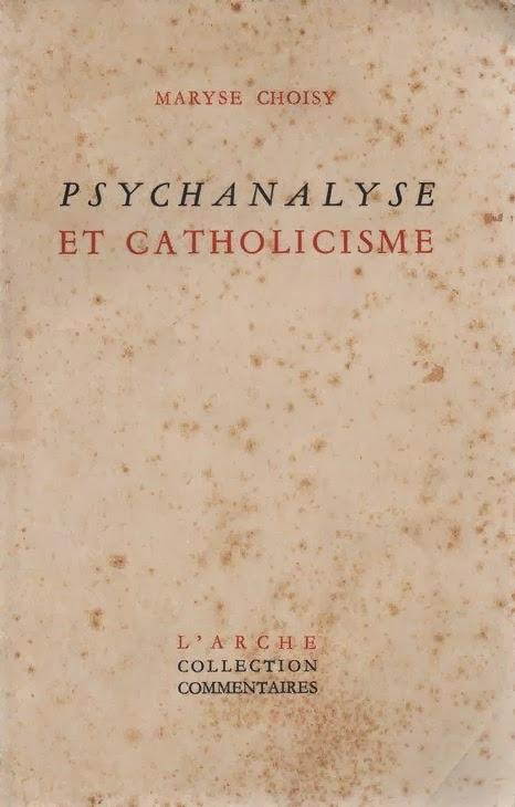 http://marysechoisy.blogspot.fr/2014/01/1950-psychanalyse-et-catholicisme.html