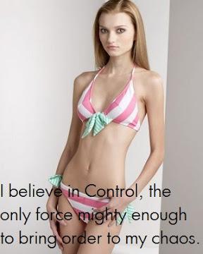 Creo en el Control, la única fuerza suficientemente poderosa para poner orden en mi caos