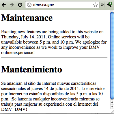 Exciting new features are being added to this website on Thursday, July 14, 2011. Online services will be unavailable between 5 p.m. and 10 p.m. We apologize for any inconvenience as we work to improve your DMV online experience!