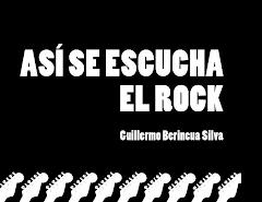 Para Leer: Así Se Escucha El Rock de Guillermo Berincua Silva
