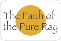 The Faith of the Pure Ray