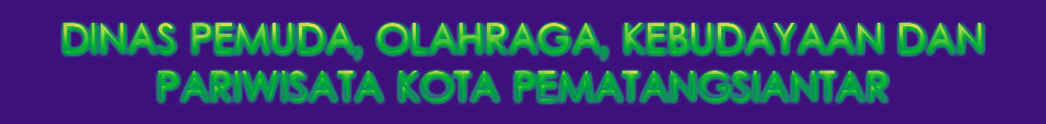 DINAS PEMUDA, OLAHRAGA, KEBUDAYAAN DAN PARIWISATA KOTA PEMATANGSIANTAR