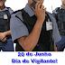 20 de junho – Dia do Vigilante!