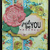 Just be You Card by Corina Finley