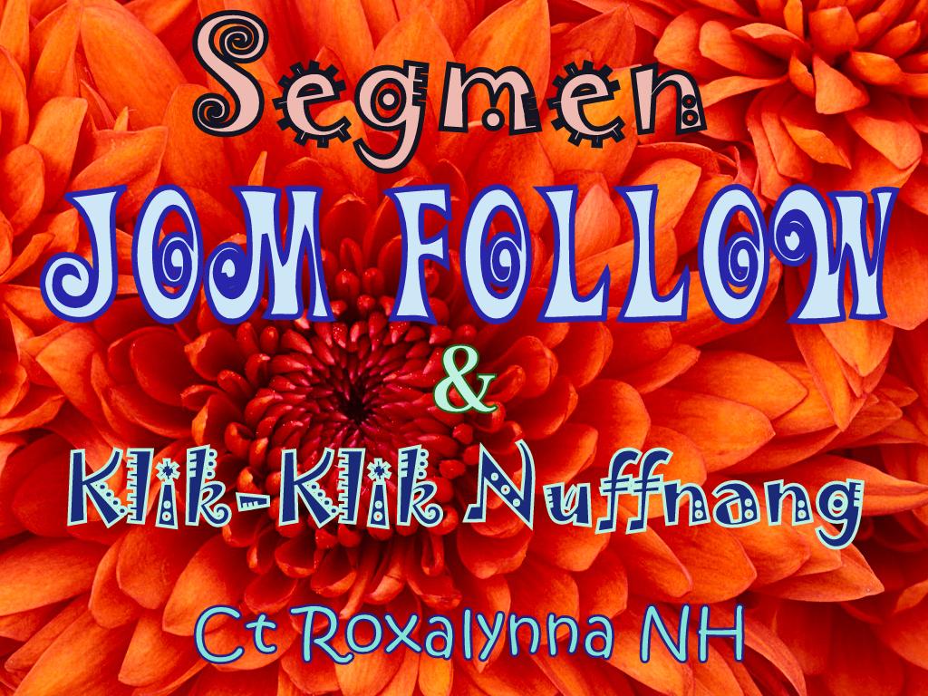 Segmen Jom FOLLOW & Klik Nuffnang by Ct Roxalynna NH