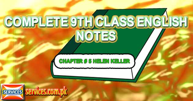 9th Class English Notes CHAPTER # 5 HELEN KELLER