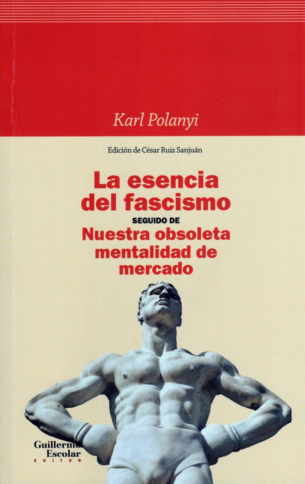 Karl Polanyi (La esencia del fascismo- Nuestra obsoleta mentalidad de mercado)