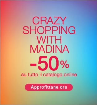 Madina - Crazy shopping -50% su tutto il catalogo online