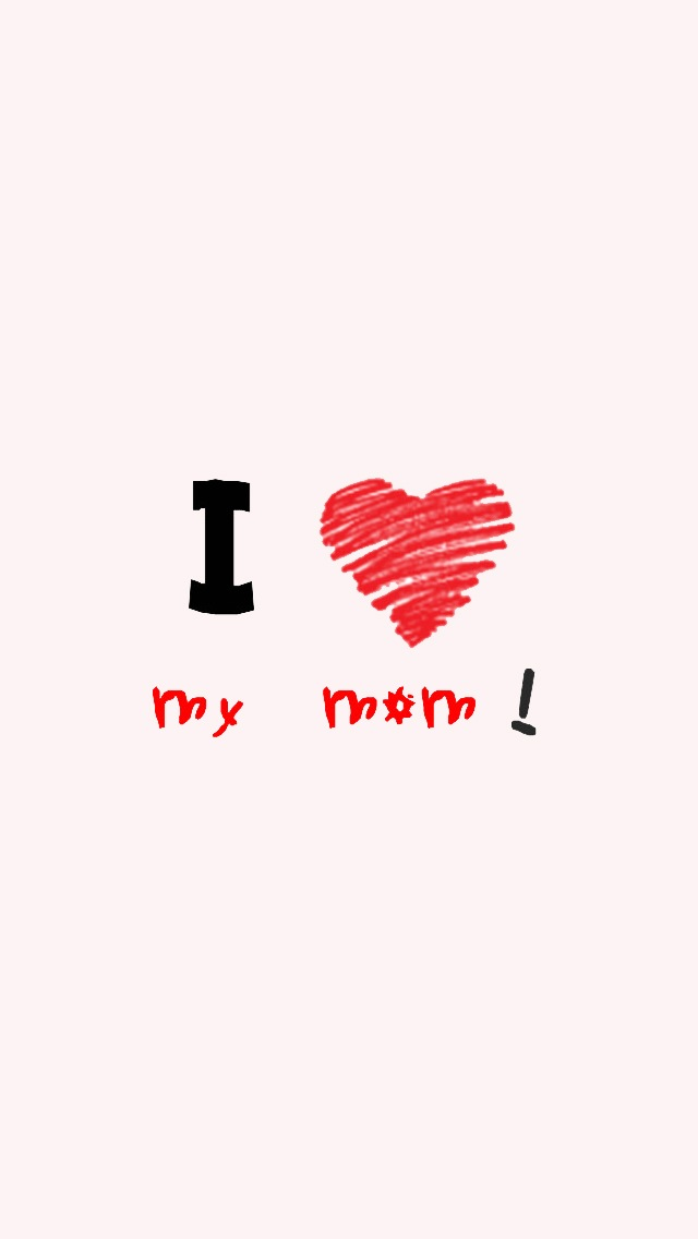 i love my mom iphone hd wallpapers iphone 4 4s 5